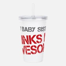 Baby Sister Awesome Acrylic Double-wall Tumbler