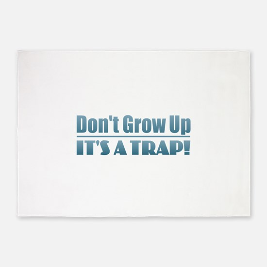 Don't Grow Up 5'x7'Area Rug