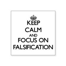 Keep Calm and focus on Falsification Sticker