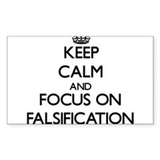 Keep Calm and focus on Falsification Decal