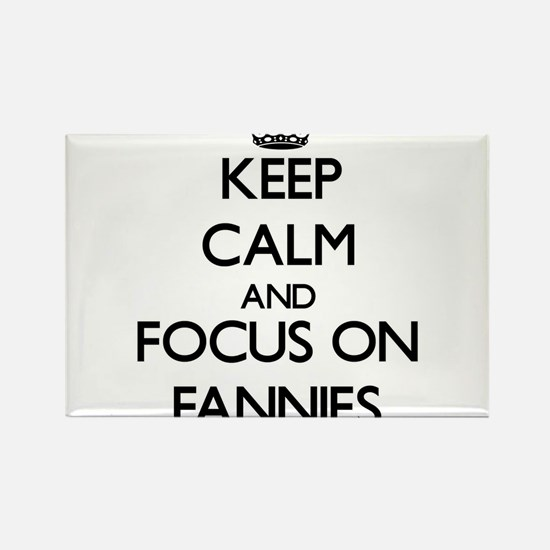 Keep Calm and focus on Fannies Magnets
