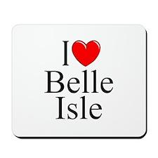 """I Love Belle Isle"" Mousepad"