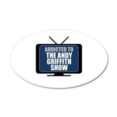 Addicted to the Andy Griffith Show 22x14 Oval Wall