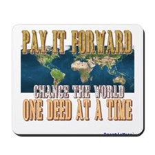 Pay It Forward Mousepad
