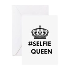 SELFIE QUEEN Greeting Cards