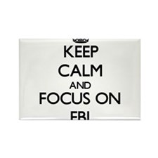 Keep Calm and focus on Fbi Magnets