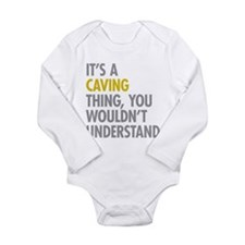 Its A Caving Thing Long Sleeve Infant Bodysuit