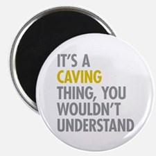 Its A Caving Thing Magnet
