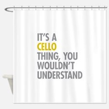 Its A Cello Thing Shower Curtain