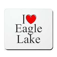 """""""I Love Eagle Lake"""" Mousepad"""