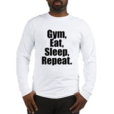 Gym Eat Sleep Repeat Long Sleeve T-Shirt
