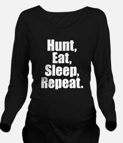 Hunt Eat Sleep Repeat Long Sleeve Maternity T-Shir