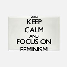 Keep Calm and focus on Feminism Magnets