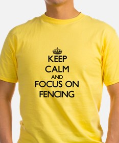 Keep Calm and focus on Fencing T-Shirt