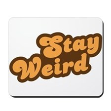 Stay Weird Mousepad
