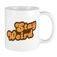 Stay Weird Mugs