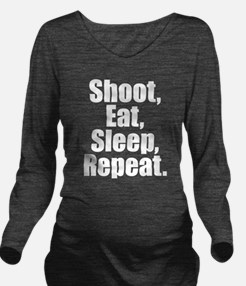 Shoot Eat Sleep Repeat Long Sleeve Maternity T-Shi
