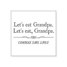 Let's Eat Grandpa Commas Save Lives Sticker