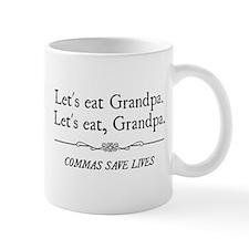 Let's Eat Grandpa Commas Save Lives Mugs