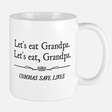 Let's Eat Grandpa Commas Save Lives Mugs