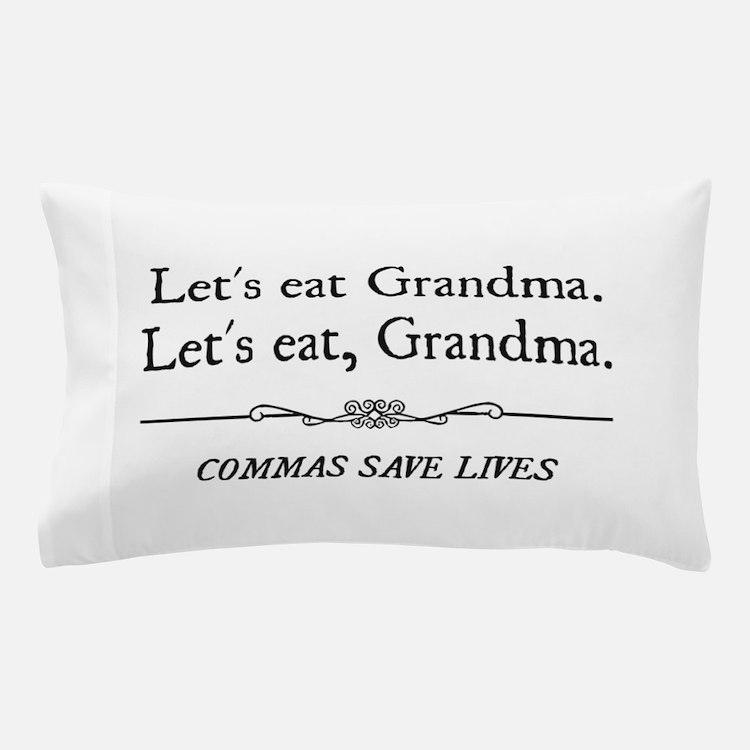 Let's Eat Grandma Commas Save Lives Pillow Case