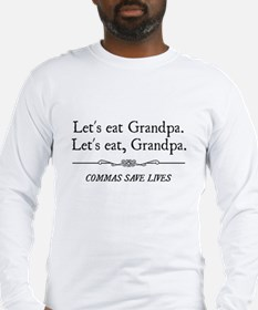 Let's Eat Grandpa Commas Save Lives Long Sleeve T-
