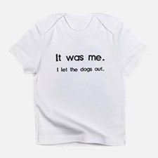 It Was Me, I Let the Dogs Out Infant T-Shirt