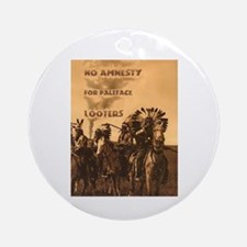 No Amnesty...for Paleface Loo Ornament (Round)