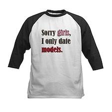 Sorry girls I only date models Baseball Jersey