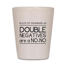 Rules of grammar dub neg Shot Glass