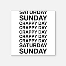 Saturday sunday crappy day Sticker