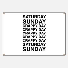 Saturday sunday crappy day Banner