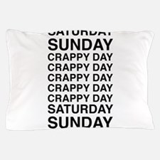 Saturday sunday crappy day Pillow Case