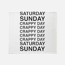 Saturday sunday crappy day Throw Blanket