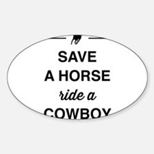 Save a horse ride a cowboy Decal