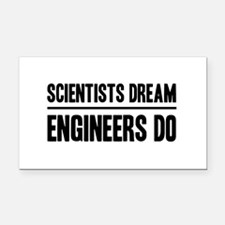 Scientists dream engineers do Rectangle Car Magnet