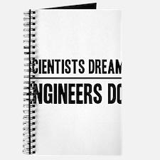 Scientists dream engineers do Journal