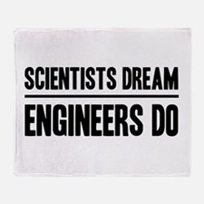 Scientists dream engineers do Throw Blanket
