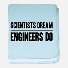 Scientists dream engineers do baby blanket