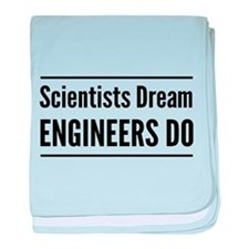 Scientists dream engineers do baby blanket
