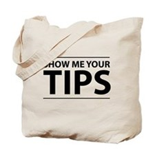 Show me your tips Tote Bag