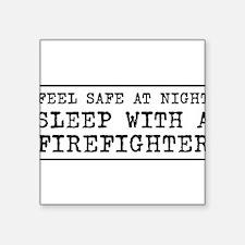 Sleep with a firefighter Sticker