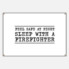 Sleep with a firefighter Banner