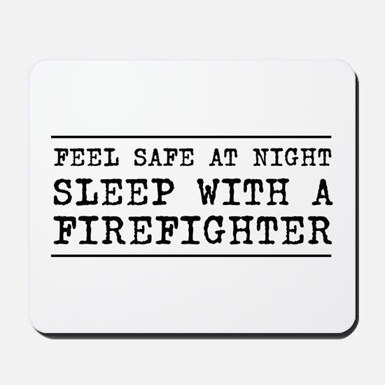 Sleep with a firefighter Mousepad