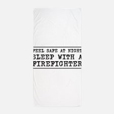 Sleep with a firefighter Beach Towel