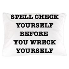 Spell check yourself Pillow Case