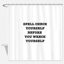 Spell check yourself Shower Curtain
