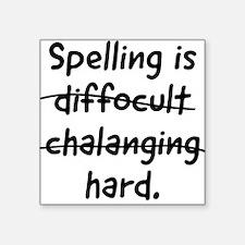 Spelling is hard Sticker