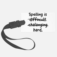 Spelling is hard Luggage Tag
