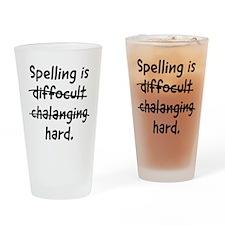 Spelling is hard Drinking Glass